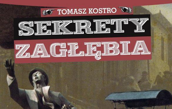 Ilustracja z napisem Tomasz Kostro Sekrety Zagłębia