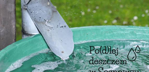 """""""Po(d)lej deszczem w Sosnowcu"""" – trwa nabór wniosków"""