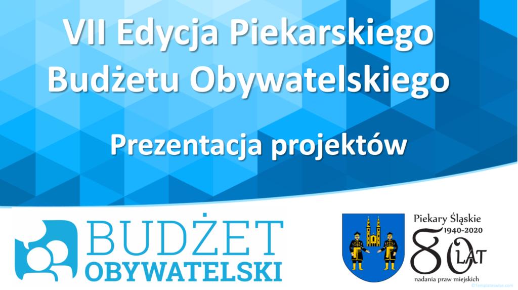 Prezentacja projektów VII edycji Piekarskiego Budżetu Obywatelskiego