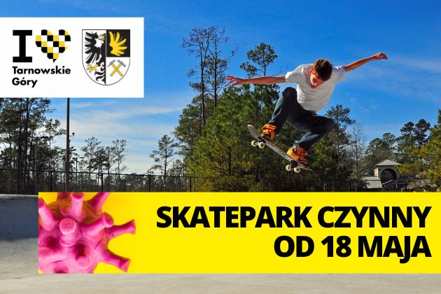 Skatepark czynny od 18 maja!